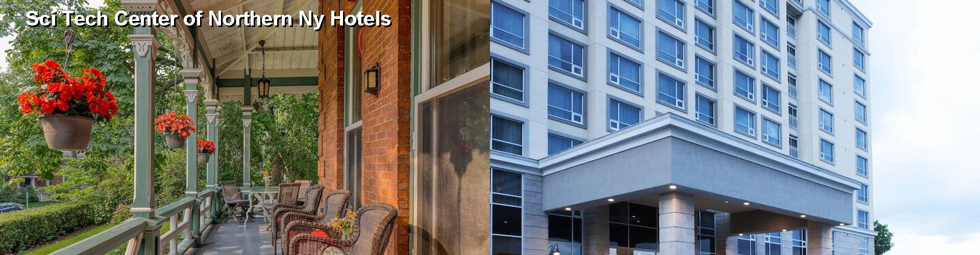 5 Best Hotels near Sci Tech Center of Northern Ny