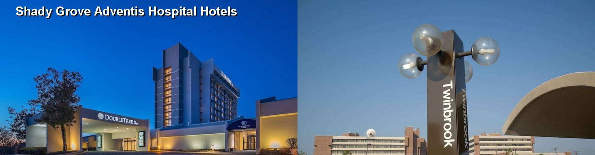 5 Best Hotels near Shady Grove Adventis Hospital