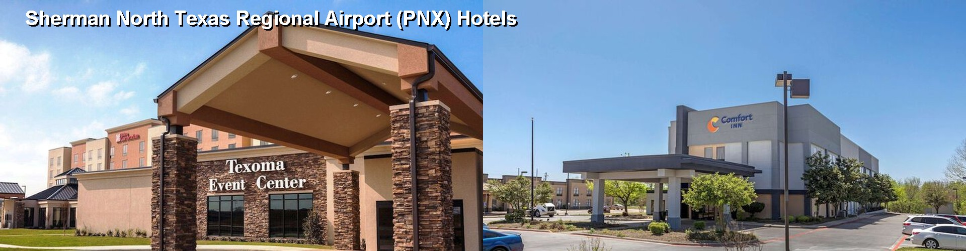 5 Best Hotels near Sherman North Texas Regional Airport (PNX)