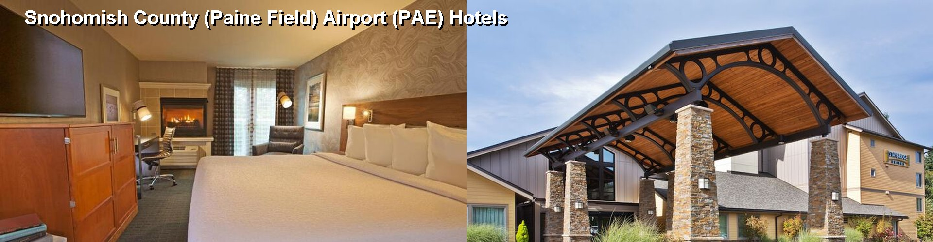 5 Best Hotels Near Snohomish County Paine Field Airport Pae