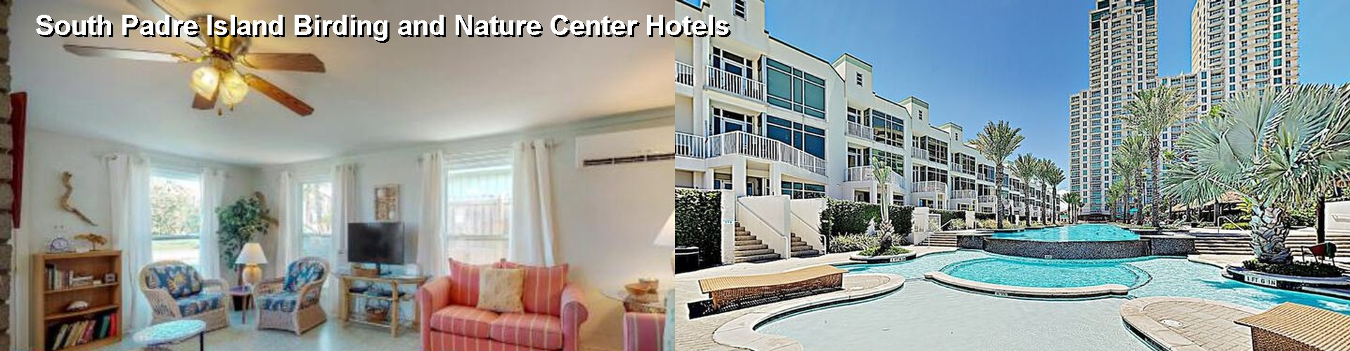 5 Best Hotels near South Padre Island Birding and Nature Center
