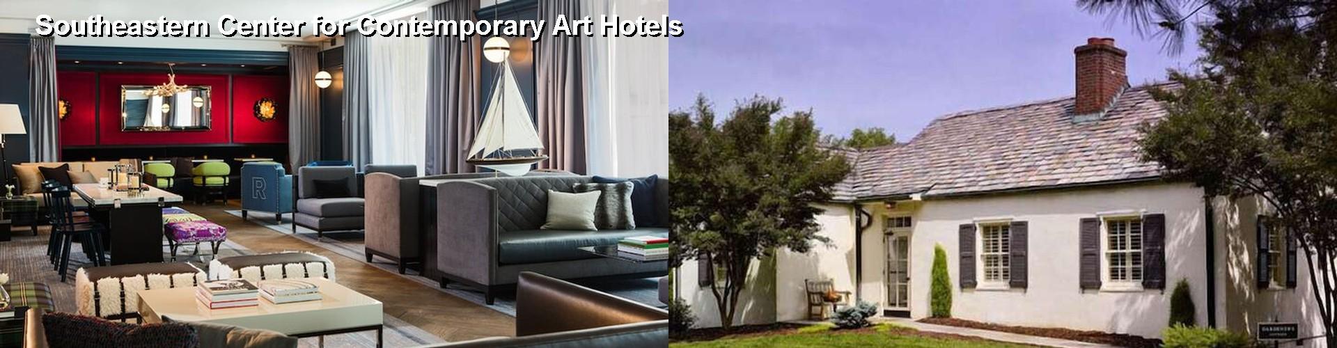5 Best Hotels Near Southeastern Center For Contemporary Art