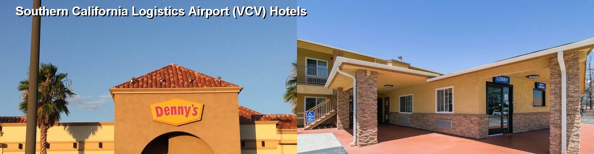 5 Best Hotels near Southern California Logistics Airport (VCV)