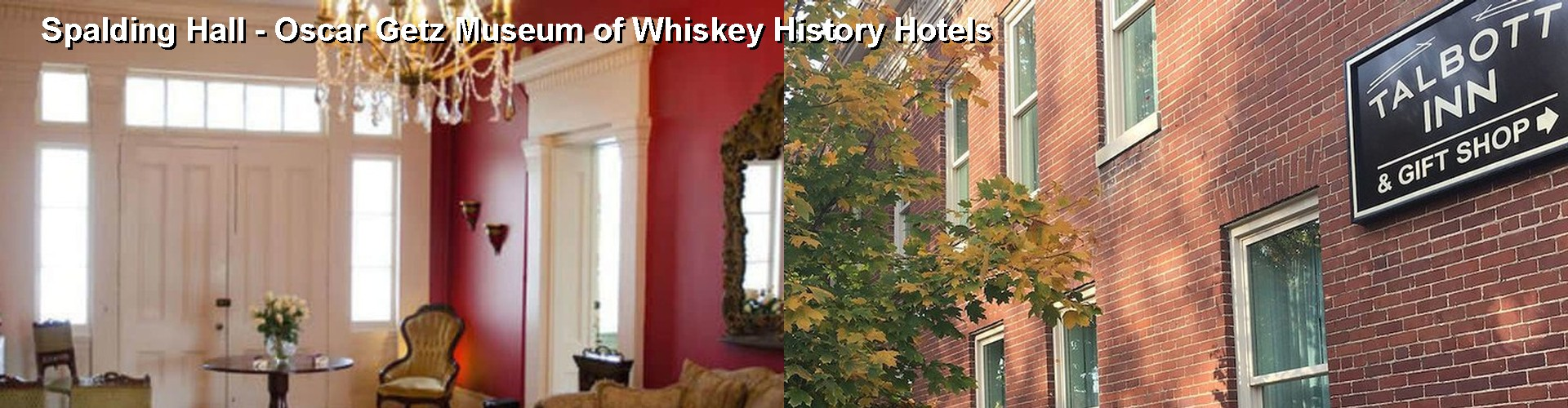 5 Best Hotels near Spalding Hall - Oscar Getz Museum of Whiskey History