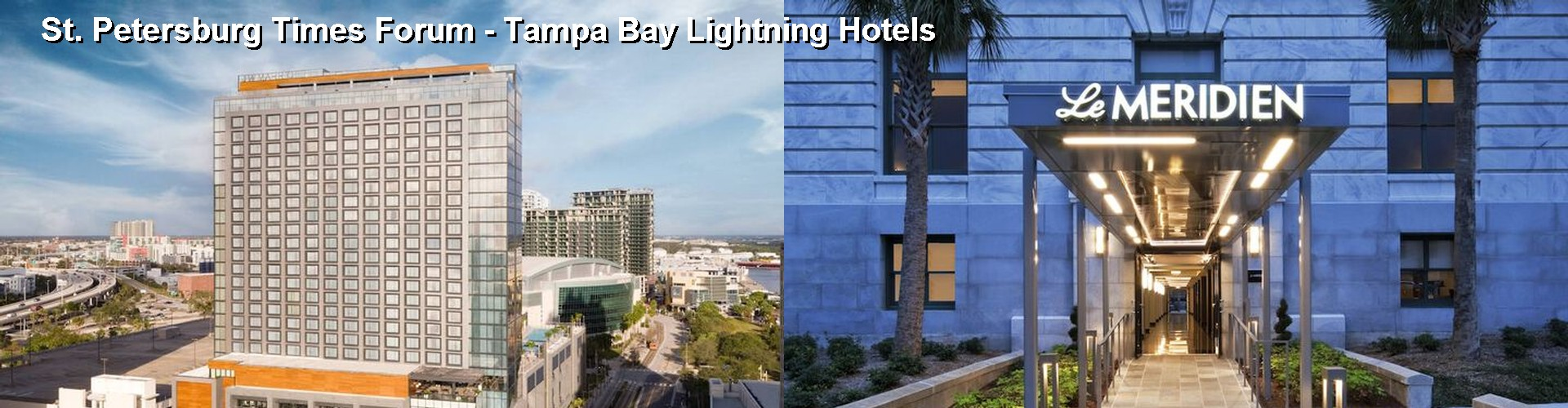 5 Best Hotels near St. Petersburg Times Forum - Tampa Bay Lightning