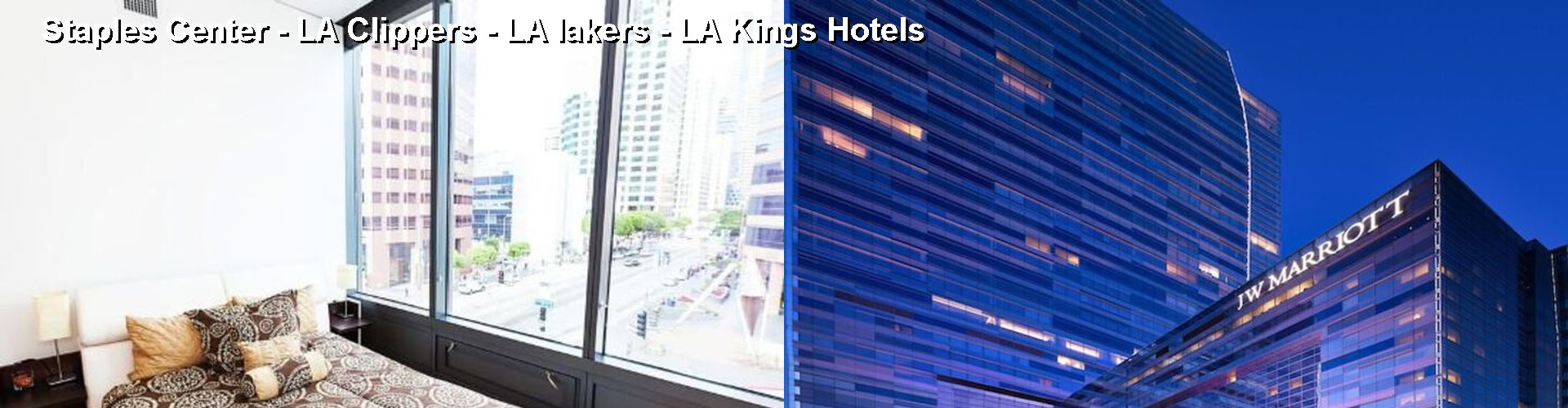 5 Best Hotels near Staples Center - LA Clippers - LA lakers - LA Kings