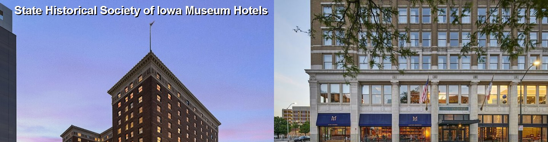 5 Best Hotels near State Historical Society of Iowa Museum