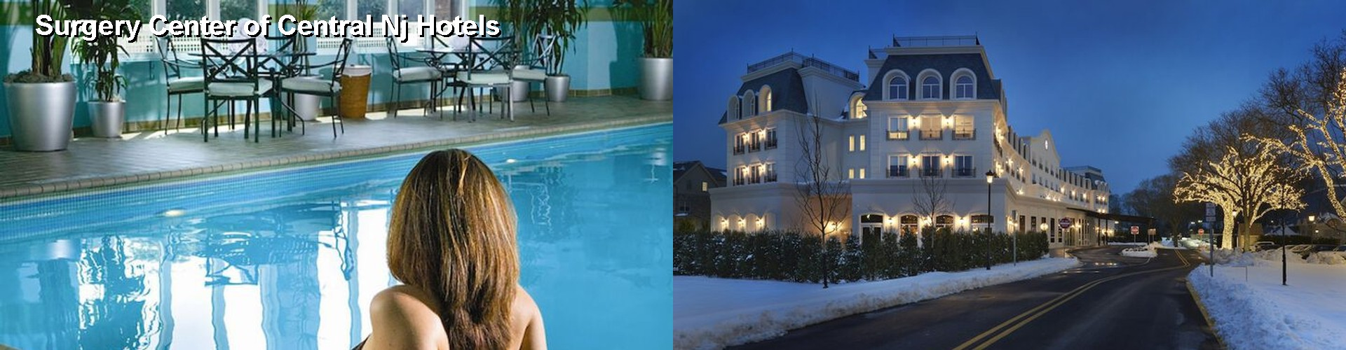5 Best Hotels near Surgery Center of Central Nj