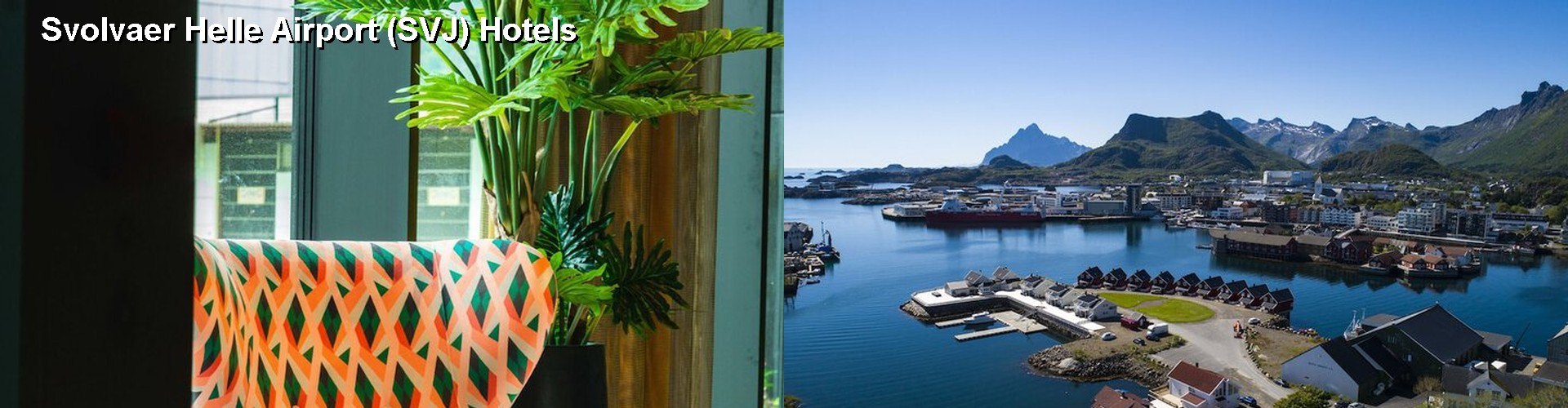 2 Best Hotels near Svolvaer Helle Airport (SVJ)