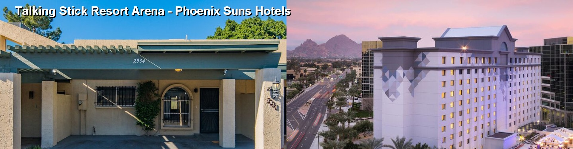 5 Best Hotels near Talking Stick Resort Arena - Phoenix Suns