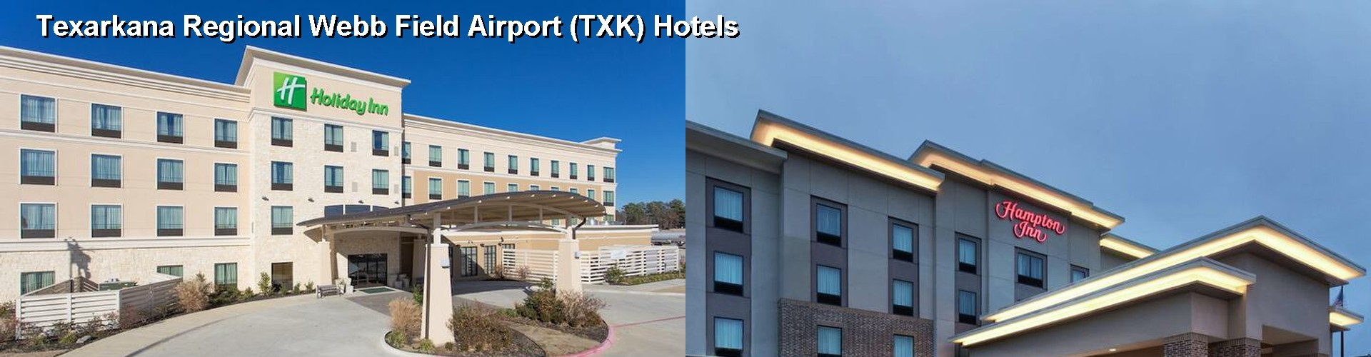 5 Best Hotels near Texarkana Regional Webb Field Airport (TXK)