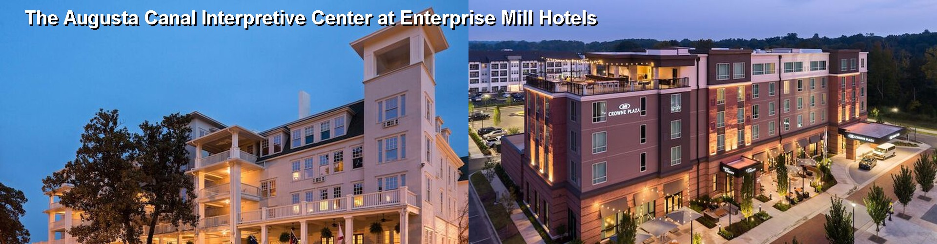 5 Best Hotels near The Augusta Canal Interpretive Center at Enterprise Mill