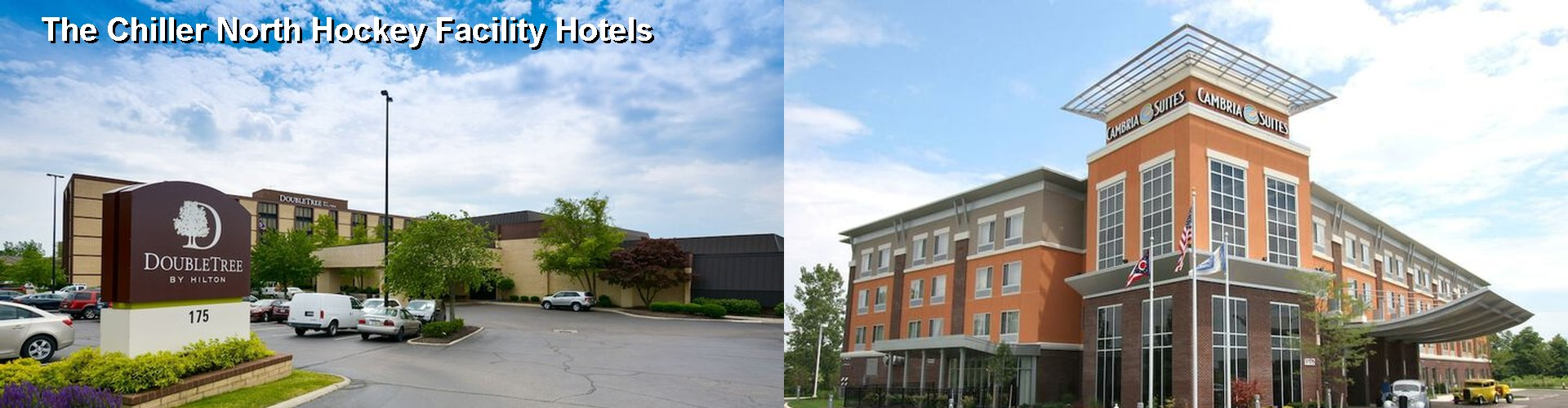 5 Best Hotels near The Chiller North Hockey Facility