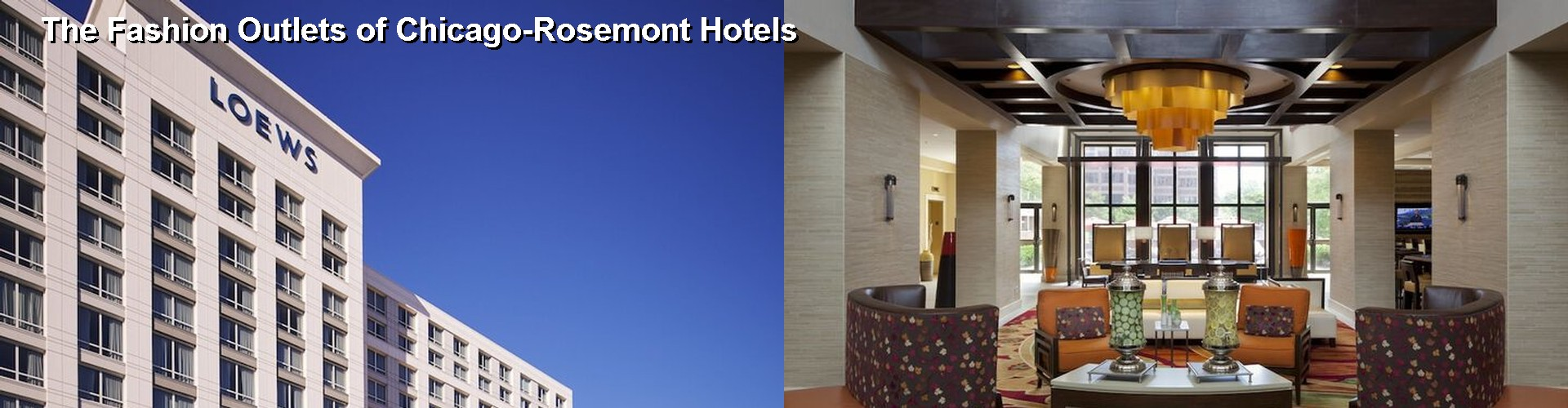 43 Hotels Near The Fashion Outlets Of Chicago Rosemont Il