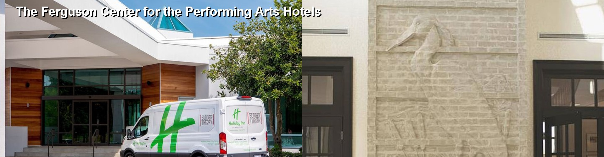 2 Best Hotels near The Ferguson Center for the Performing Arts