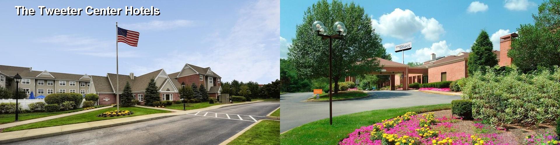 5 Best Hotels Near The Tweeter Center