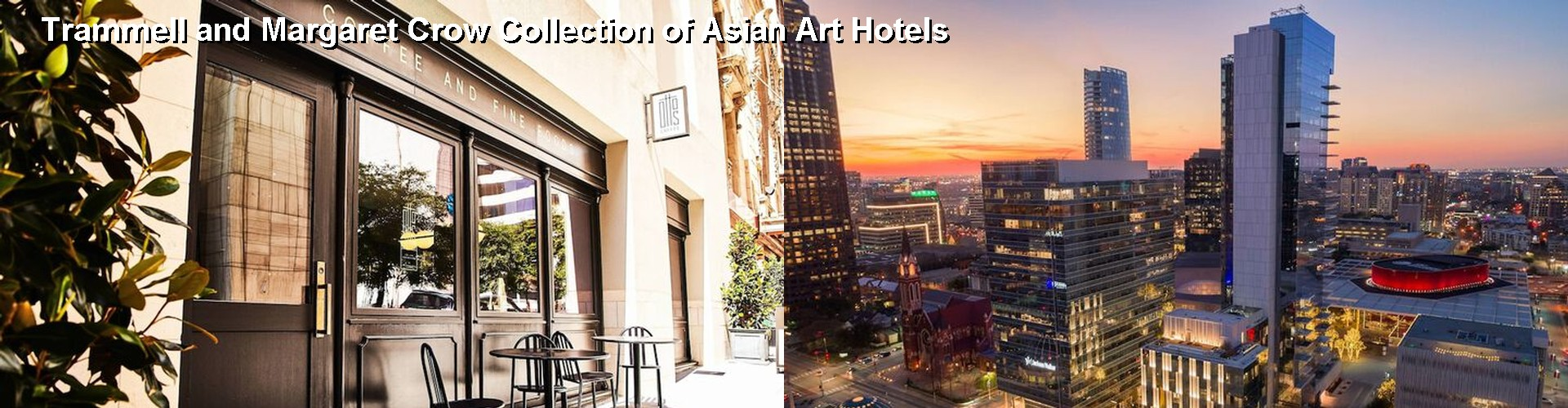 5 Best Hotels near Trammell and Margaret Crow Collection of Asian Art