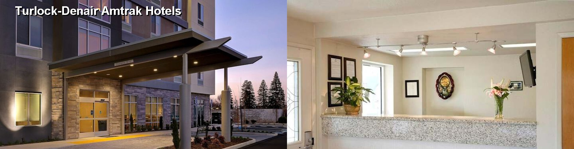 5 Best Hotels near Turlock-Denair Amtrak