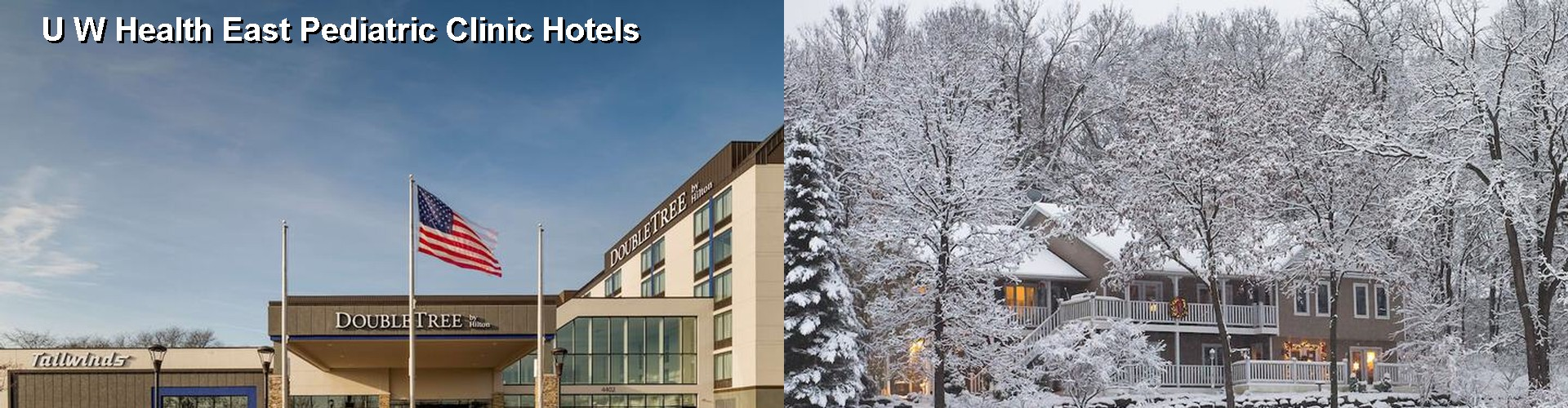 5 Best Hotels Near U W Health East Pediatric Clinic