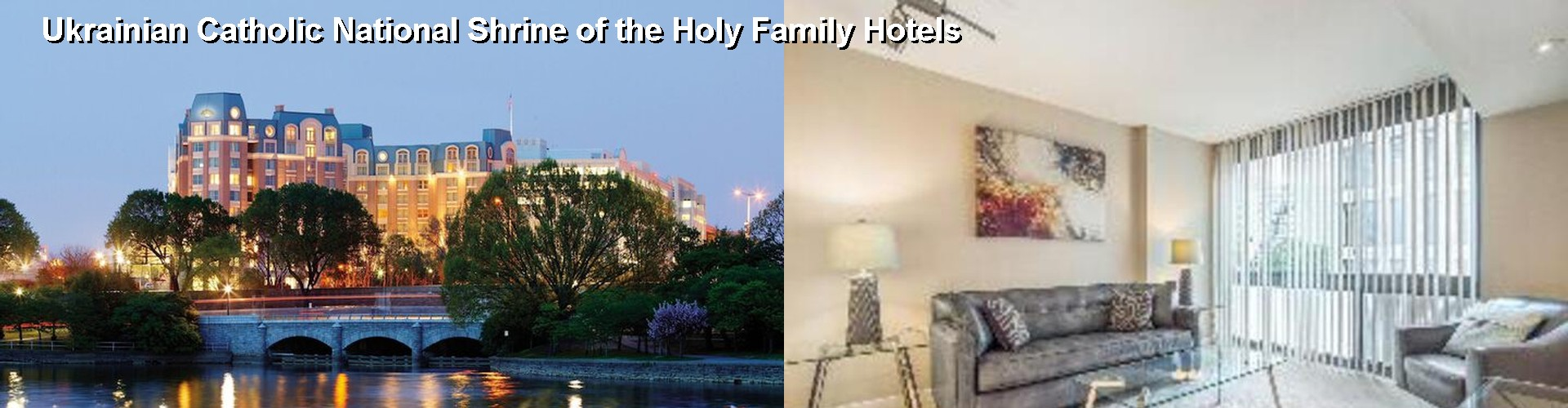 5 Best Hotels near Ukrainian Catholic National Shrine of the Holy Family