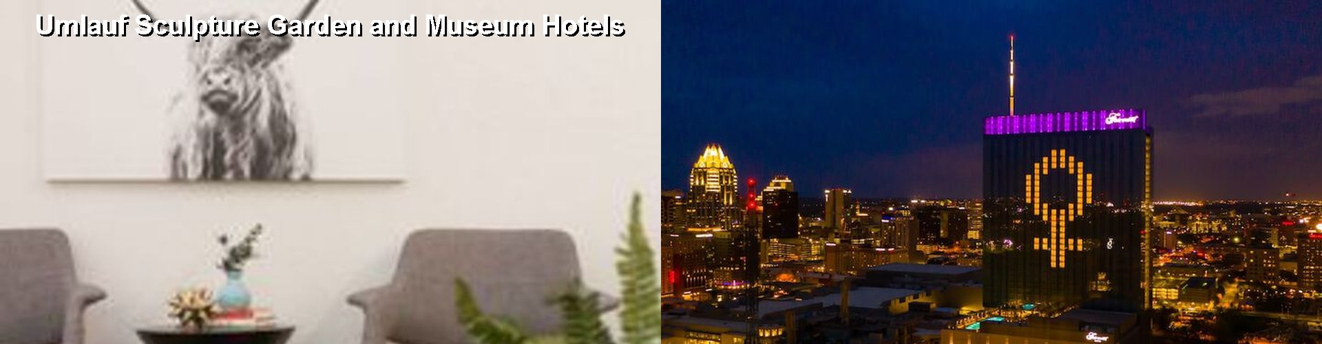 2 Best Hotels near Umlauf Sculpture Garden and Museum
