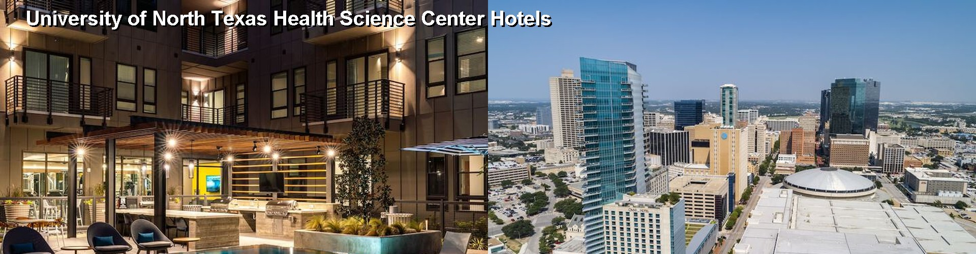 5 Best Hotels near University of North Texas Health Science Center