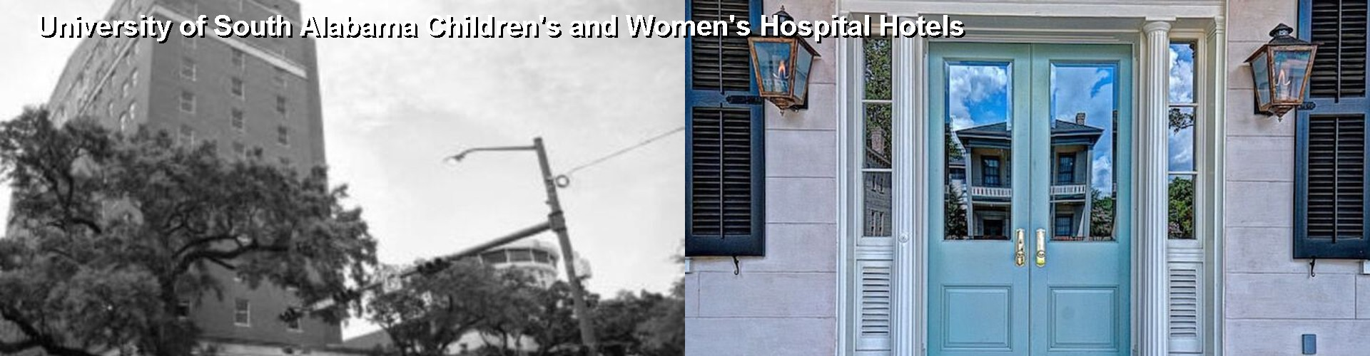 5 Best Hotels near University of South Alabama Children's and Women's Hospital