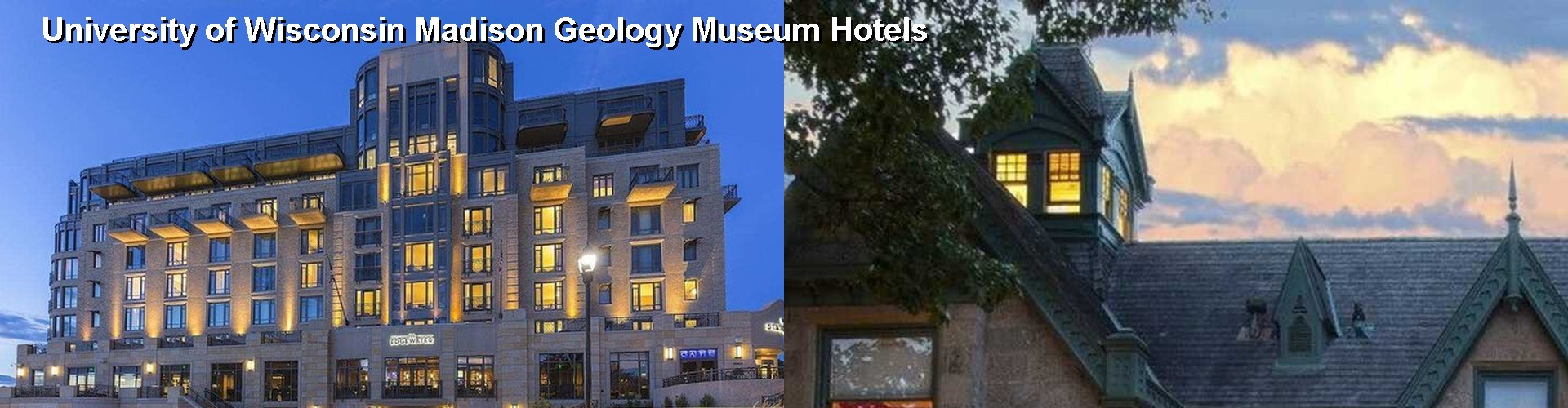 5 Best Hotels near University of Wisconsin Madison Geology Museum