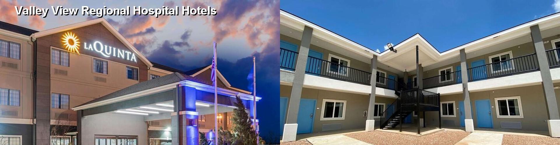 5 Best Hotels Near Valley View Regional Hospital