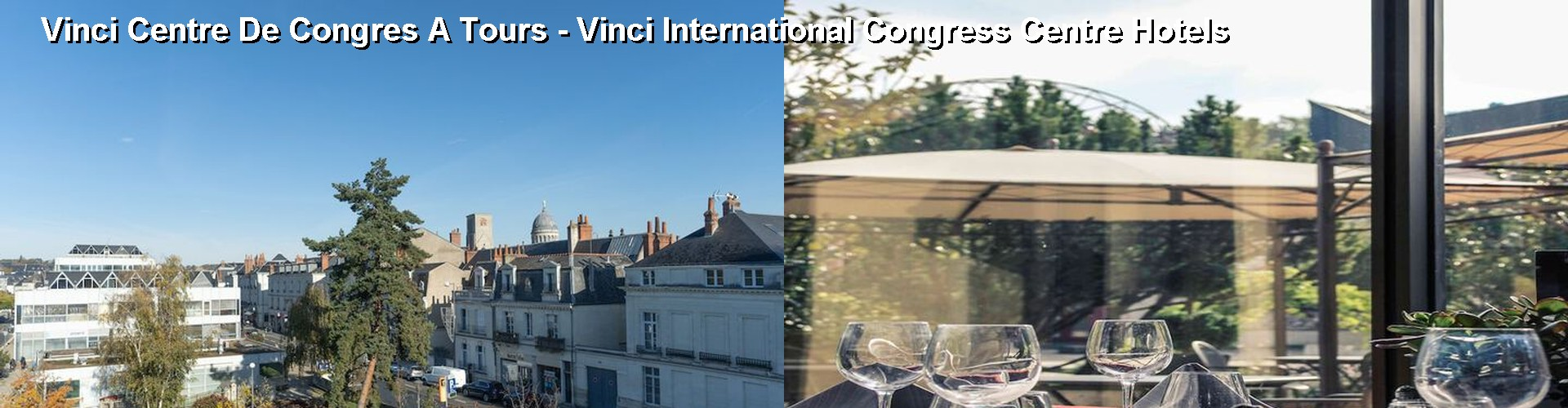5 Best Hotels near Vinci Centre De Congres A Tours - Vinci International Congress Centre