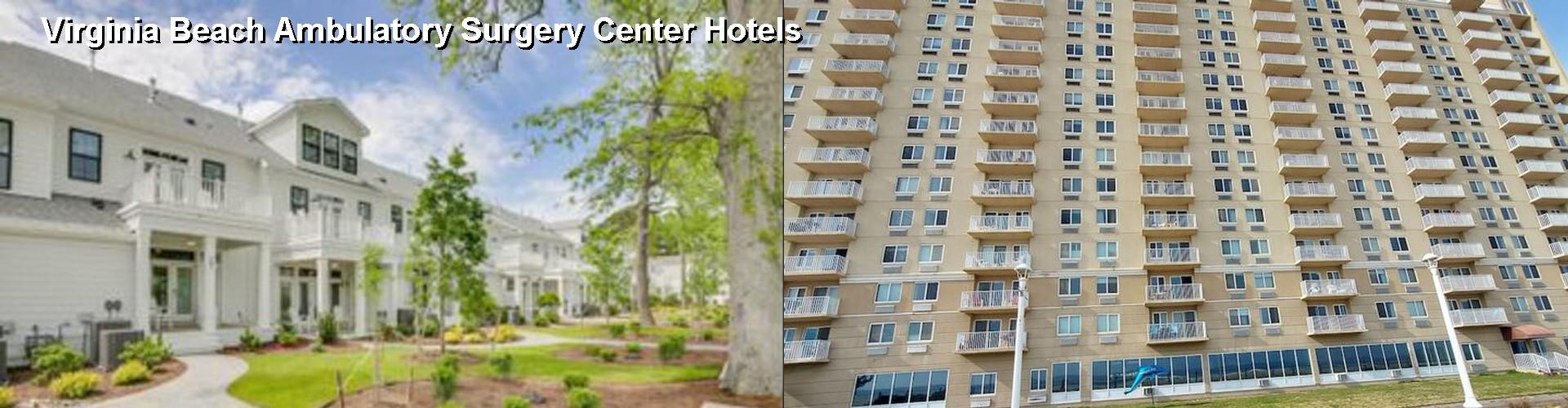 5 Best Hotels Near Virginia Beach Ambulatory Surgery Center