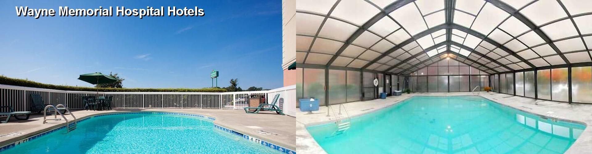 5 Best Hotels Near Wayne Memorial Hospital
