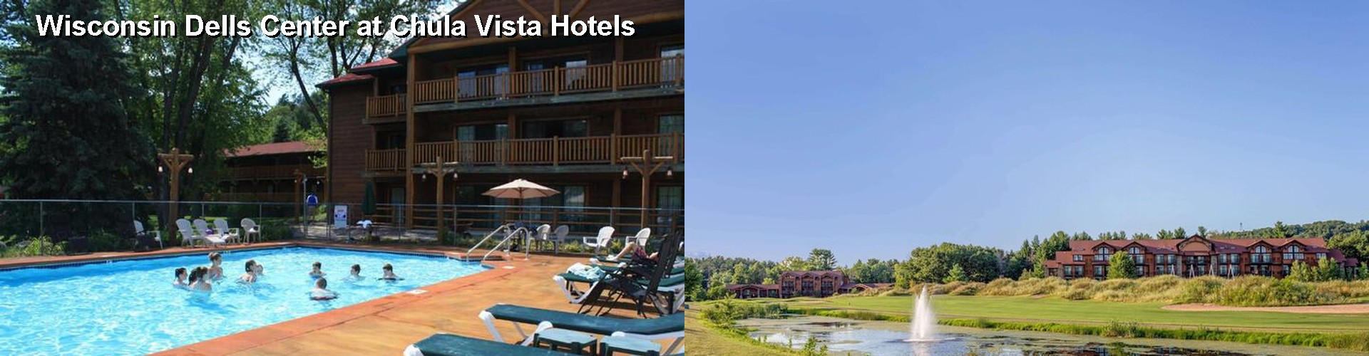 3 Best Hotels near Wisconsin Dells Center at Chula Vista