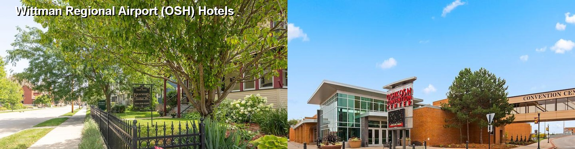 5 Best Hotels near Wittman Regional Airport (OSH)