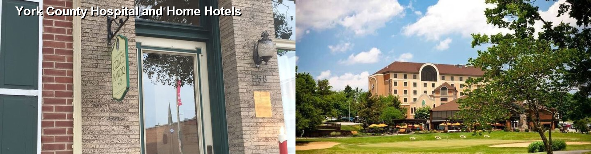 5 Best Hotels near York County Hospital and Home
